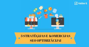 3 stratēģijas E-komercijas SEO optimizācijai