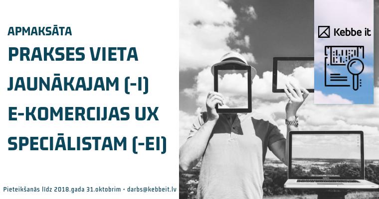 Apmaksāta prakses vieta jaunākajam (-i) E-komercijas UX speciālistam (-ei)!