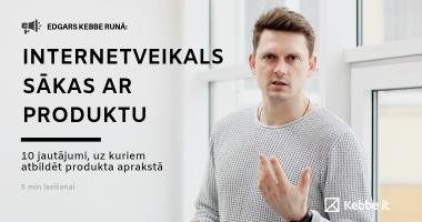 INTERNETVEIKALS SĀKAS AR PRODUKTU