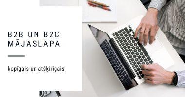 B2B mājaslapas un B2C mājaslapas kopīgais un atšķirīgais - kurš ir Tavējais? Kebbe IT