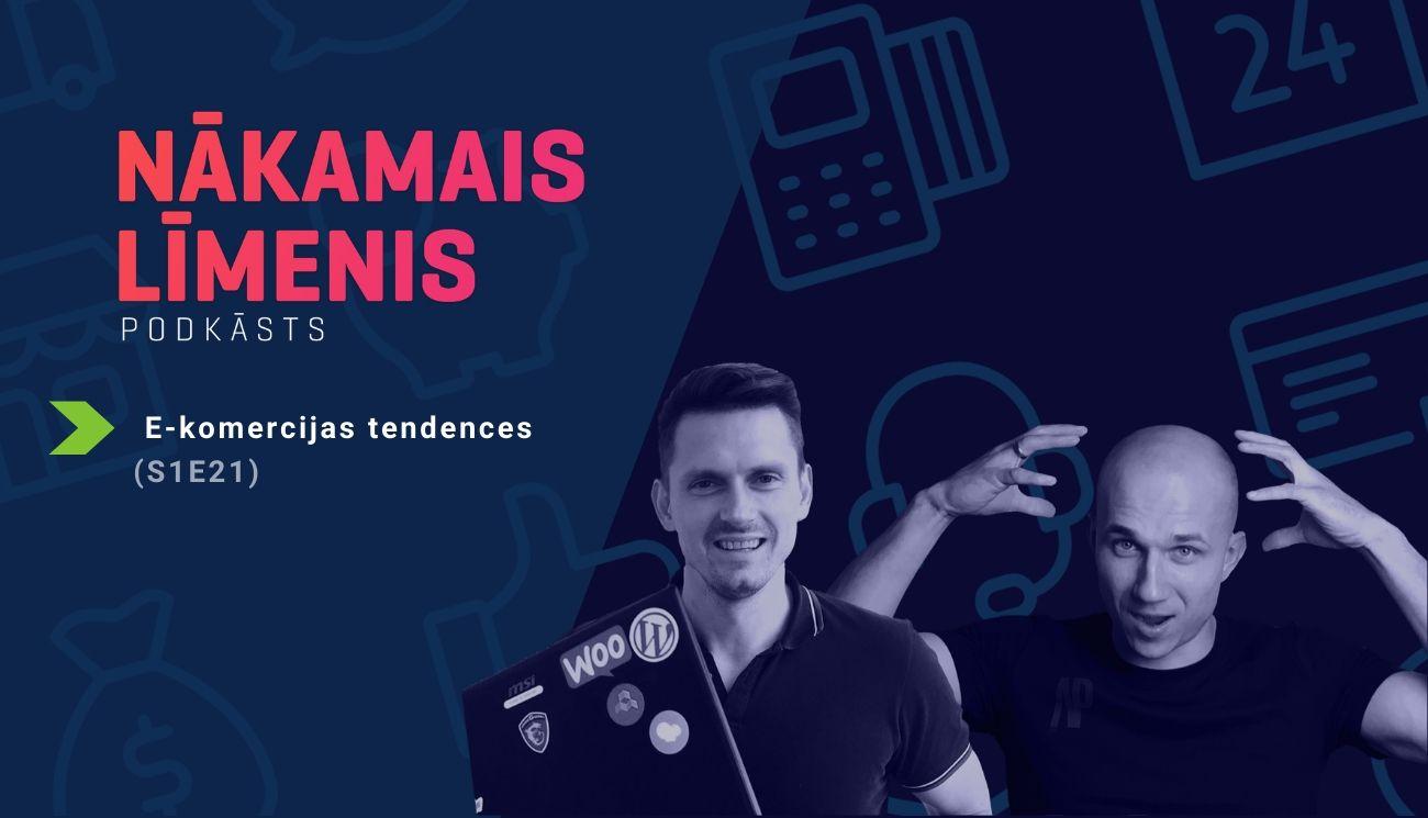 E-komercijas tendences jaunajā dekādē 2020 - 2030. Podcast Nākamais līmenis izstāstīs!