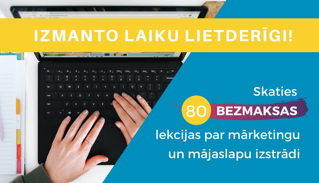 80 bezmaksas lekcijas par mārketingu un mājaslapu izstrādi, un seo optimizāciju