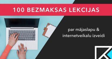 100 bezmaksas lekcijas par mājaslapu un internetveikalu izstrādi Tavai un Tava biznesapilnveidei