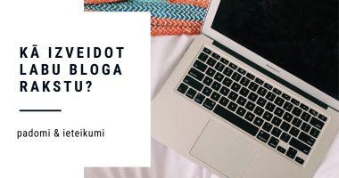 Kā izveidot bloga rakstu? Padomi un ieteikumi