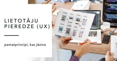 UX jeb lietotāju pieredzes pamatprincipi