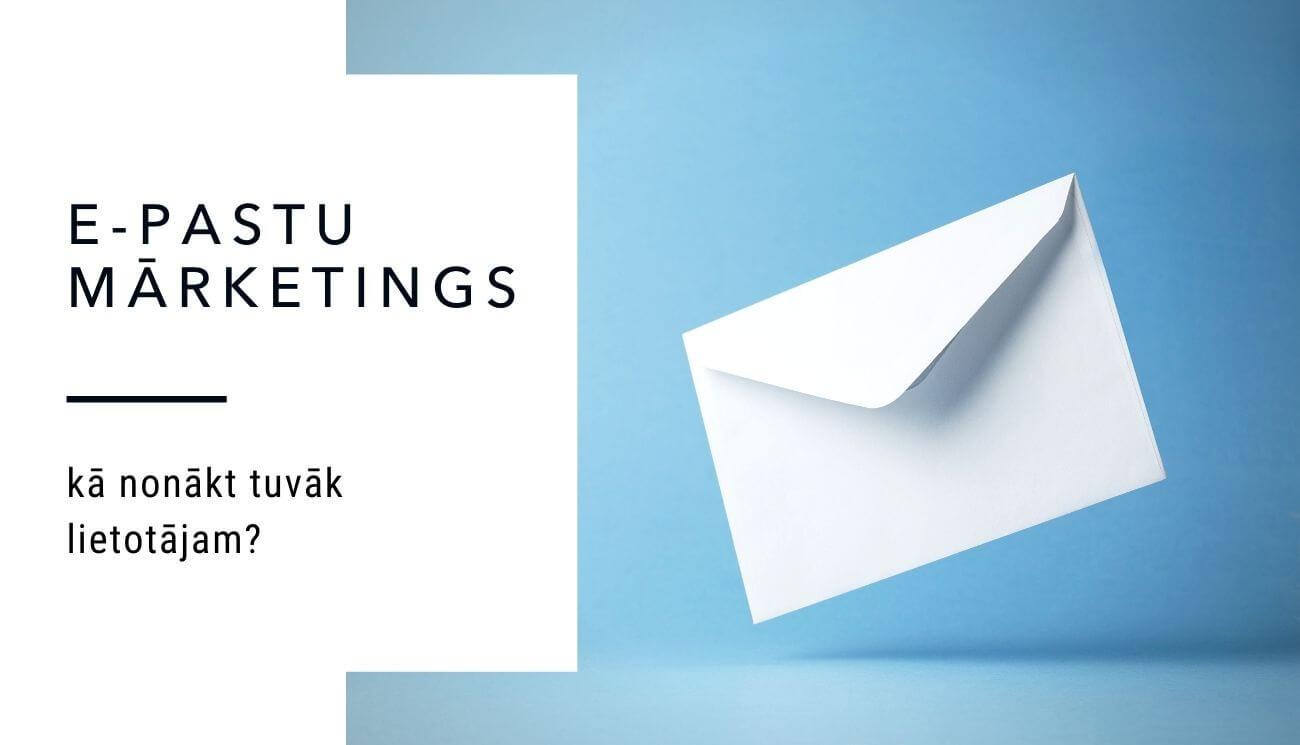 E-pastu mārketings - kā sasniegt savu potenciālo klientu?