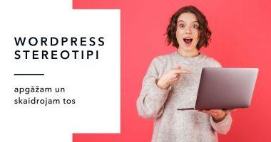 WordPress mīti, stereotipi un patiesība - skaidrojam visu!